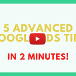 5 Google Ads Tips (in 2 minutes)